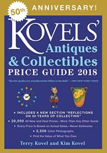 Kovels Antiques Collectibles Price Guide 2018
